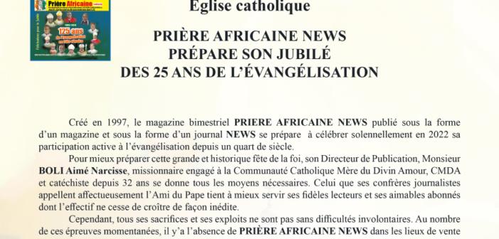 Église catholique – APRÈS LE JUBILÉ DES 125 ANS DE L'ÉVANGÉLISATION, PRIÈRE AFRICAINE NEWS PRÉPARE SES 25 ANS D'ÉVANGÉLISATION